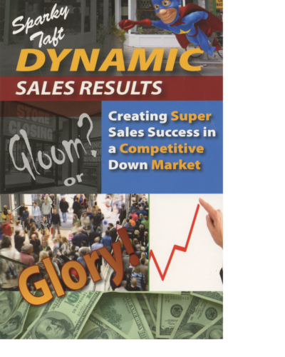 Dynamic Sales Results: Creating Super Sales Success in a Competitive Down Market